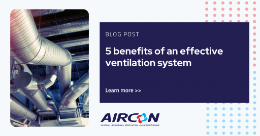 5 benefits of an effective ventilation system