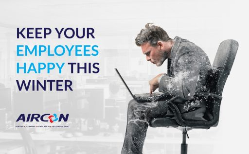 Follow these simple Aircon steps to keep your employees happy this Winter